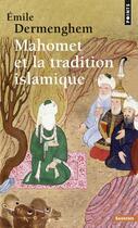 Couverture du livre « Mahomet et la tradition islamique » de Emile Dermenghem aux éditions Points