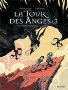 Couverture du livre « La tour des anges T.3 » de Stephane Melchior et Thomas Gilbert aux éditions Gallimard Bd