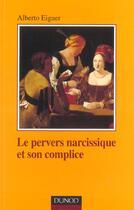 Couverture du livre « Le pervers narcissique et son complice (3e édition) » de Alberto Eiguer aux éditions Dunod