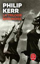 Couverture du livre « La trilogie berlinoise » de Philip Kerr aux éditions Lgf