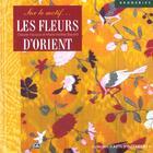 Couverture du livre « Les Fleurs De L'Orient Sur Le Motif » de Claude Fauque aux éditions Solar