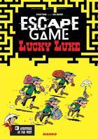 Couverture du livre « Escape game ; Lucky Luke ; 3 aventures au Far West » de Remi Prieur et Melanie Vives et Benjamin Bouwyn aux éditions Mango