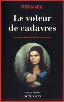 Couverture du livre « Le voleur de cadavres » de Patricia Melo aux éditions Actes Sud