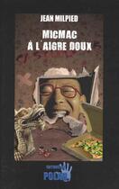 Couverture du livre « Micmac à  l'aigre doux » de Jean Milpied aux éditions Du Polar