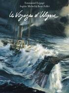 Couverture du livre « Les voyages d'Ulysse » de Sophie Michel et Emmanuel Lepage et Rene Follet aux éditions Daniel Maghen