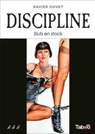 Couverture du livre « Discipline t.3 ; sluts en stock » de Xavier Duvet aux éditions Tabou