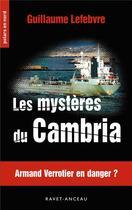 Couverture du livre « Les mystères du Cambria ; Armand Verrotier en danger ? » de Guillaume Lefebvre aux éditions Ravet-anceau