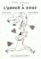Couverture du livre « L'amour à donf ; poèmes tendres » de Lionel Koechlin aux éditions Alain Beaulet