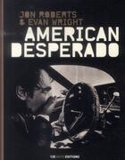 Couverture du livre « American desperado » de Jon Roberts aux éditions 13e Note