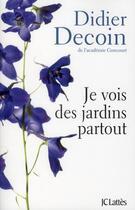 Couverture du livre « Je vois des jardins partout » de Didier Decoin aux éditions Lattes