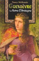 Couverture du livre « Guenièvre t.2 ; la reine de Bretagne » de Nancy Mckenzie aux éditions Pre Aux Clercs
