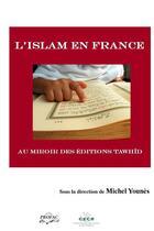Couverture du livre « L'islam en France au miroir des éditions Tawhîd » de Collectif aux éditions Profac