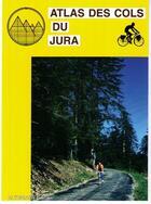 Couverture du livre « Atlas des cols du jura france et suisse » de  aux éditions Altigraph