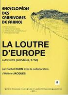 Couverture du livre « La loutre d'Europe ; lutra lutra (Linnaeus, 1758) » de Rachel Kuhn et Helene Jacques aux éditions Mnhn