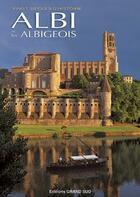 Couverture du livre « Albi et les Albigeois ; vingt siècles d'histoire » de Henri Bru aux éditions Grand Sud