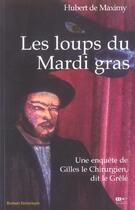 Couverture du livre « Les Loups Du Mardi Gras » de Hubert De Maximy aux éditions Hors Commerce
