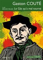 Couverture du livre « Le gas qu'a mal tourne » de Gaston Coute aux éditions Theleme