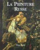 Couverture du livre « La Peinture Russe » de Peter Leek aux éditions Parkstone International