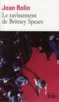 Couverture du livre « Le ravissement de Britney Spears » de Jean Rolin aux éditions Gallimard
