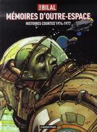 Couverture du livre « Mémoires d'outre-espace ; histoires courtes, 1974-1977 » de Bilal Enki aux éditions Casterman