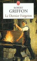 Couverture du livre « Le Dernier Forgeron » de Griffon-R aux éditions Lgf