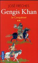 Couverture du livre « Gengis Khan t.2 ; le conquérant » de Jose Freches aux éditions Pocket
