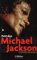 Couverture du livre « Petit dico Michael Jackson » de Stephane Boudsocq aux éditions Rocher