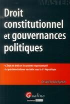 Couverture du livre « Droit constitutionnel et gouvernances politiques » de Olivier Rouquan aux éditions Gualino
