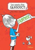 Couverture du livre « Les soucis d'un Sansoucy T.3 ; surprise » de Yvan Demuy et Jean Morin aux éditions Slalom