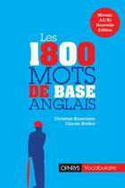 Couverture du livre « Les 1800 mots de base anglais ; niveau A2/B1 » de Claude Riviere et Christian Bouscaren aux éditions Ophrys