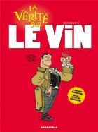 Couverture du livre « La vérité sur le vin » de Monsieur B. aux éditions Drugstore