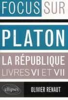 Couverture du livre « Platon ; la République ; livres VI & VII » de Olivier Renaut aux éditions Ellipses Marketing