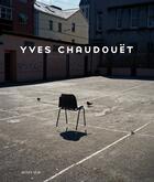 Couverture du livre « Yves Chaudouet » de Yves Chaudouet et Frederic Maufras aux éditions Actes Sud