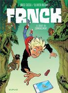 Couverture du livre « Frnck T.1 ; le début du commencement » de Olivier Bocquet et Brice Cossu aux éditions Dupuis