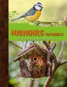 Couverture du livre « Nichoirs naturels ; 25 projets à réaliser soi-même » de Adam Fisher aux éditions Artemis