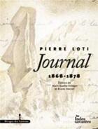 Couverture du livre « Journal de Pierre Loti 1868-1878 » de Alain Quella-Villeger et Bruno Vercier aux éditions Les Indes Savantes