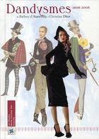 Couverture du livre « Dandysme 1808-2008 ; de Barbey d'Aurevilly à Christian Dior » de Collectif aux éditions Art Lys