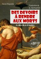 Couverture du livre « Des devoirs à rendre aux morts » de Saint Augustin aux éditions Ink Book