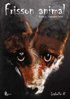 Couverture du livre « Frisson animal t.1 ; élément terre » de Isabelle N aux éditions Publishroom Factory