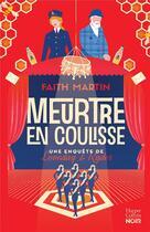 Couverture du livre « Meurtre en coulisse » de Faith Martin aux éditions Harpercollins