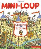 Couverture du livre « Mini-loup cherche et trouve » de Philippe Matter aux éditions Hachette Enfants