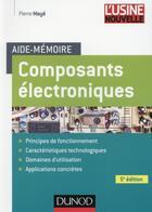 Couverture du livre « Aide-mémoire des composants électroniques (5e édition) » de Pierre Maye aux éditions Dunod