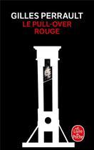 Couverture du livre « Le pull-over rouge » de Gilles Perrault aux éditions Lgf
