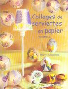 Couverture du livre « Collages De Serviettes En Papier T.2 » de Brigitte Casagranda aux éditions Le Temps Apprivoise