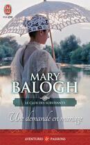 Couverture du livre « Le club des survivants T.1 ; une demande en mariage » de Mary Balogh aux éditions J'ai Lu