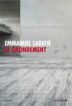Couverture du livre « Le grondement » de Emmanuel Sabatie aux éditions Carnets Nord