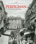 Couverture du livre « Perpignan à travers la carte postale ancienne » de Bernard Rieu aux éditions Herve Chopin
