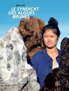 Couverture du livre « Le syndicat des algues brunes » de Amelie Laval aux éditions Editions Flblb