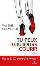 Couverture du livre « Tu peux toujours courir » de Valerie Chevalier aux éditions Charleston