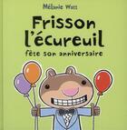Couverture du livre « Frisson l'écureuil fête son anniversaire » de Melanie Watt aux éditions Bayard Jeunesse